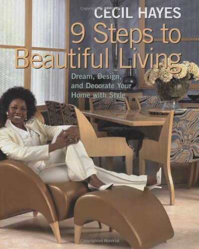 Cecil Hayes 9 Steps to Beautiful Living: Dream, Design, and Decorate your Home with Style by WATSON-GUPTILL
