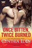 Once Bitten, Twice Burned, Cynthia Eden, 0758284071
