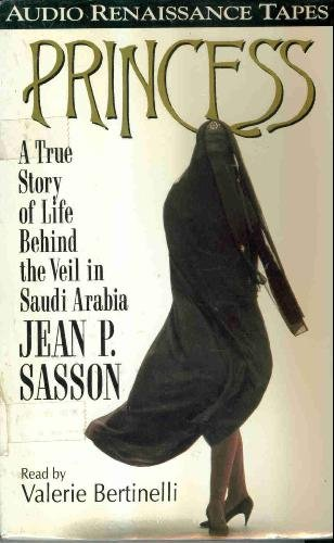 Princess: A True Story of Life Behind the Veil in Saudia Arabia
