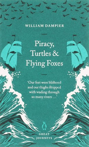 Read Online Piracy, Turtles and Flying Foxes (Penguin Great Journeys) pdf