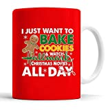 I Just Want To Bake Cookies And Watch Hallmark Christmas Movies All Day Mug