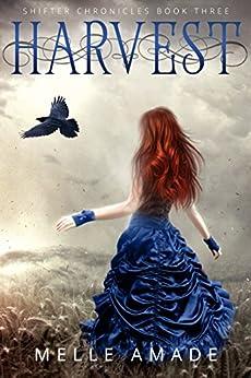 Harvest: YA Dark Urban Fantasy (Shifter Chronicles Book 3) (English Edition) de [Amade, Melle]