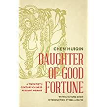 Daughter of Good Fortune: A Twentieth-Century Chinese Peasant Memoir