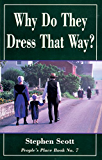 Why Do They Dress That Way?: People's Place Book No. 7