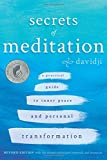 Secrets of Meditation Revised Edition: A Practical Guide to Inner Peace and Personal Transformation