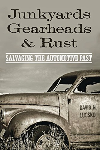 - Junkyards, Gearheads, and Rust: Salvaging the Automotive Past