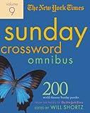 new york times sunday crossword - The New York Times Sunday Crossword Omnibus Volume 9: 200 World-Famous Sunday Puzzles from the Pages of The New York Times (New York Times Sunday Crosswords Omnibus)