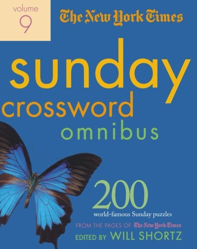 The New York Times Sunday Crossword Omnibus Volume 9: 200 World-Famous Sunday Puzzles from the Pages of The New York Times (New York Times Sunday Crosswords Omnibus) (The Hardest Crossword Puzzle In The World)