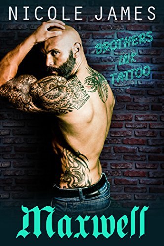 Ink Tattoo Shop - MAXWELL: Brothers Ink Tattoo (Brothers Ink Tattoo Series Book 2)
