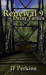 Renewal 9 - Delay Tactics