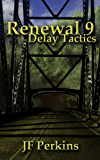 Renewal 9 - Delay Tactics