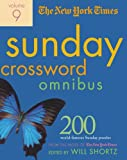 The New York Times Sunday Crossword Omnibus Volume 9: 200 World-Famous Sunday Puzzles from the Pages of The New York Times (New York Times Sunday Crosswords Omnibus)