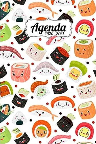 Agenda Scolaire 2020 2021 Sushi Japon Agenda Semainier Format A5 Pour Les Etudiants Professionnels Et Particuliers Calendrier Liste De 2020 A Septembre 2021 French Edition Jaynda A 9798669761486 Amazon Com Books