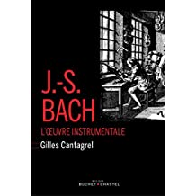 J.-S.Bach - l'oeuvre instrumentale (Musique) (French Edition)