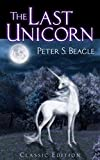 Book cover image for The Last Unicorn: Classic Edition