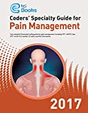Coders' Specialty Guide 2017: Pain Management