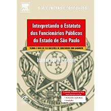 Interpretando o Estatuto dos Funcionários Públicos do Estado de SP - Série Provas e Concursos