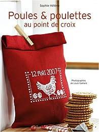 Poules et poulettes au point de croix par Sophie Hélène