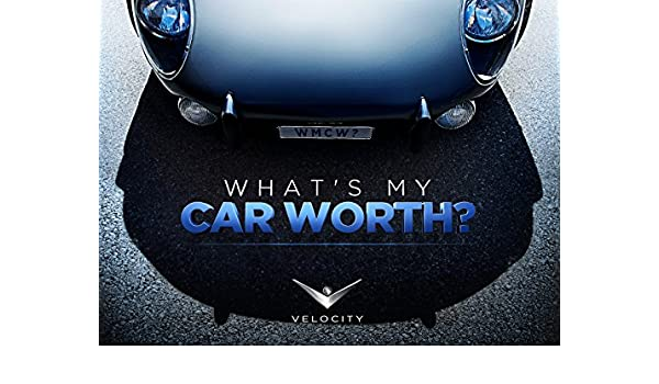 What My Car Worth >> Watch What S My Car Worth Season 6 Prime Video