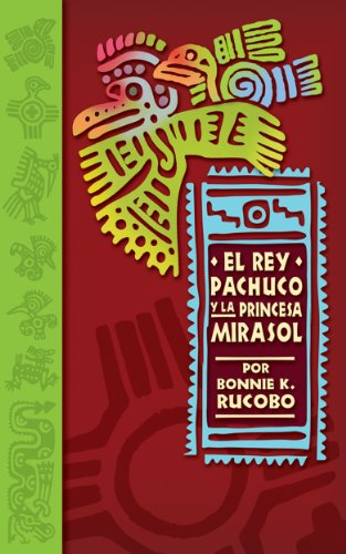 El Rey Pachuco y la Princesa Mirasol (Spanish Edition) by [Rucobo, Bonnie