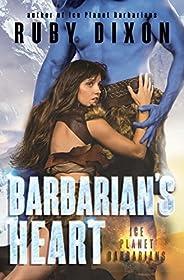 Barbarian's Heart: A SciFi Alien Romance (Ice Planet Barbarians Book 10) (English Edit