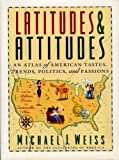 Latitudes and Attitudes, Michael J. Weiss, 0316929158