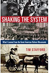 Shaking the System: What I Learned from the Great American Reform Movements Hardcover