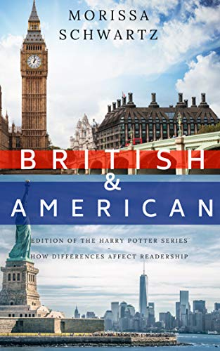 British and American Editions of the Harry Potter Series: How Differences Affect Readership (Difference Between American English And British English)
