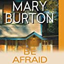 Be Afraid Audiobook by Mary Burton Narrated by Jennifer Van Dyck