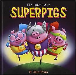 Los Tres Pequeños superpigs: Claire Evans: 9781910851241 ...