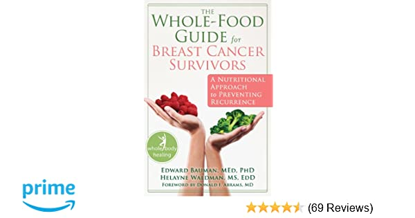 The Whole-Food Guide for Breast Cancer Survivors: A