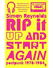 Reynolds, S: Rip it Up and Start Again: Postpunk, 1978-1984