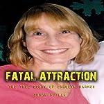 Fatal Attraction: The True Story of Carolyn Warmus | Susan Butler