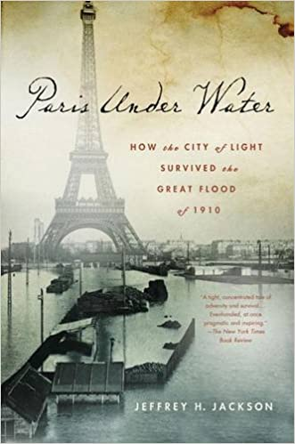 paris under water how the city of light survived the great flood of