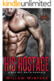 His Hostage: Valetti Crime Family (A Bad Boy Mafia Romance)