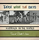 img - for Those Were the Days: Australia in the Sixties book / textbook / text book