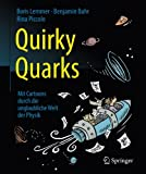 Book cover image for Quirky Quarks: Mit Cartoons durch die unglaubliche Welt der Physik (German Edition)