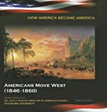 Americans Move West (1846-1860), Teresa LaClair, 1422224031
