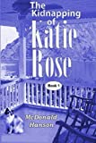 The Kidnapping of Katie Rose, McDonald Hanson, 149231997X