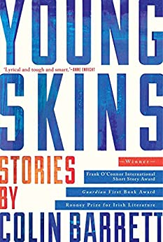Young Skins: Stories by [Barrett, Colin]