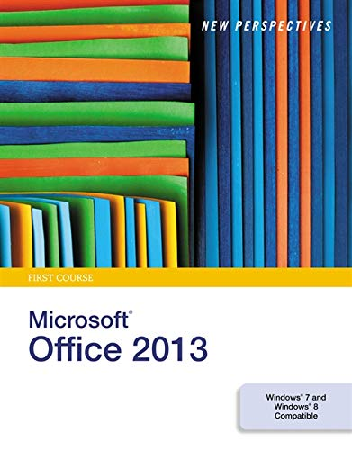 New Perspectives on Microsoft Office 2013: First Course (Best Graphic Design Schools In The World 2013)