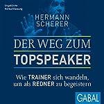 Der Weg zum Topspeaker: Wie Trainer sich wandeln, um als Redner zu begeistern | Hermann Scherer