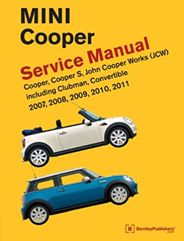 mini cooper r55 r56 r57 service manual 2007 2008 2009 2010 rh amazon com Stanced Mini Cooper mini cooper s 2009 owners manual