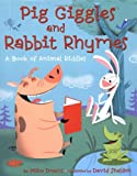 img - for Pig Giggles and Rabbit Rhymes: A Book of Animal Riddles book / textbook / text book