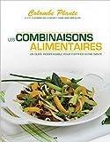 Les combinaisons alimentaires - Un guide indispensable pour fortifier votre santé