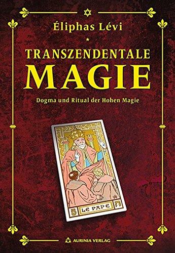 Transzendentale Magie: Dogma und Ritual der hohen Magie