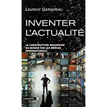 Inventer l'actualité (CAHIERS LIBRES) (French Edition)