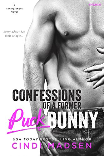 Confessions of a Former Puck Bunny (Taking Shots) by [Madsen, Cindi]