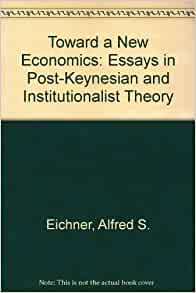 an essay on post-keynesian theory a new paradigm in economics Siden fulgte etableringen af tidsskriftet journal of post keynesian economics i 1978 indtil 1975 årstallet for keynes' general theory.