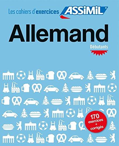 ASSiMiL Allemand - Débutants (Deutsch A1/A2): Übungsheft Deutsch für Französischsprechende - Anfänger